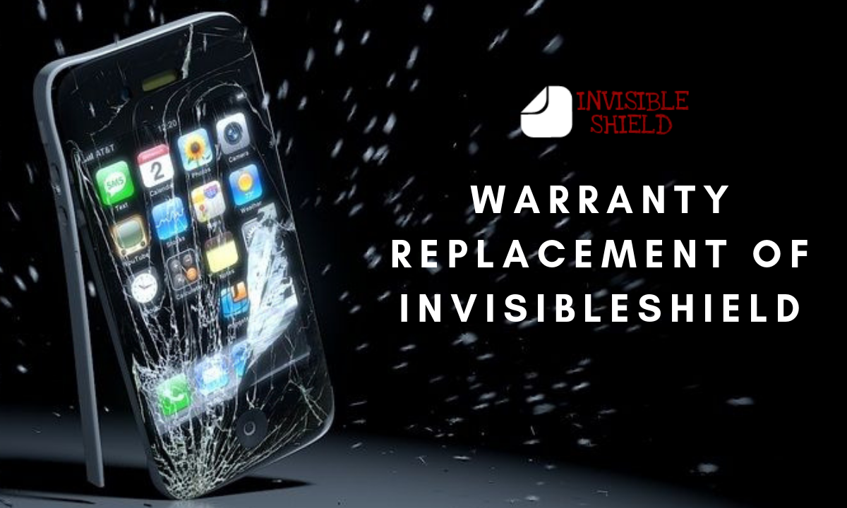 Warranty replacement of InvisibleShield
